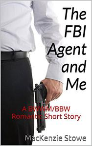 The FBI Agent and Me: A BWWM/BBW Romantic Short Story