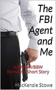 The FBI Agent and Me: A BWWM/BBW Romantic Short Story
