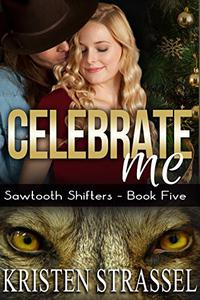 Celebrate Me: Holiday Paranormal Shifter Romance