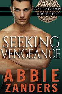 Seeking Vengeance: Callaghan Brothers, Book 4