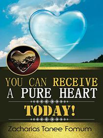 You Can Receive A Pure Heart Today!