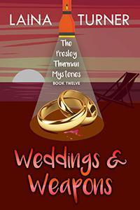 Weddings & Weapons: A Presley Thurman Mystery