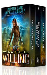 I Fear No Evil Boxed Set One (Books 1-3): (Kill The Willing, Bury The Past, But Shoot It First, Reload Faster)