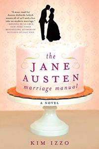 The Jane Austen Marriage Manual: A Novel