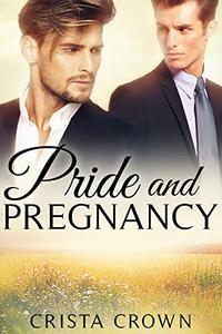 Pride and Pregnancy: An MM Mpreg Romance