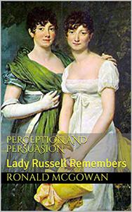 Perception and Persuasion: Lady Russell Remembers