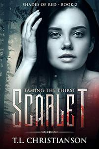 Scarlet: Taming The Thirst (MYSTERY - MEDICINE - ROMANCE)