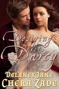 Desiring Mr. Darcy: An Erotic Pride and Prejudice FirstTime Short Story