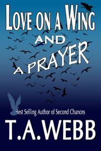 Love on a Wing and a Prayer