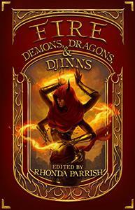 Fire: Demons, Dragons, and Djinns