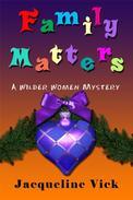 Family Matters: A Wilder Women Mystery
