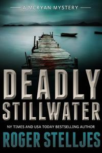 Deadly Stillwater: A compelling crime thriller