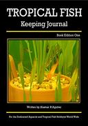 Tropical Fish Keeping Journal: Book Edition One