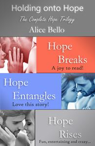Holding onto Hope: The Complete Hope Trilogy