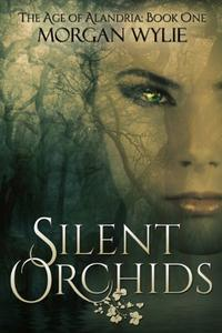 Silent Orchids: A YA Fantasy Adventure