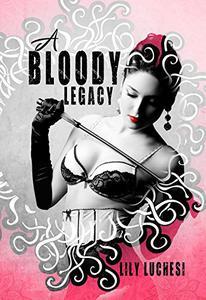 A Bloody Legacy
