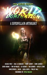 World Domination: A Supervillain Anthology