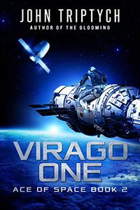 Virago One: A Hard Science Fiction Technothriller