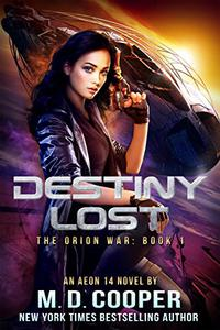 Destiny Lost: A Military Science Fiction Space Opera Epic: Aeon 14