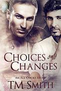 Choices and Changes: An All Cocks Story