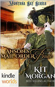 Montana Sky: Anson's Mail-Order Bride (Kindle Worlds)