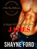 JAMES, A Bad Boy Billionaire Romance