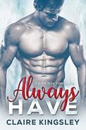Always Have: A Bad Boy Romance