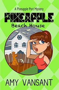 Pineapple Beach House: A Pineapple Port Mystery: Book Five