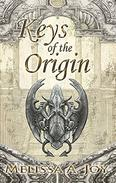 Keys of the Origin: The Scions of Balance; book 1.
