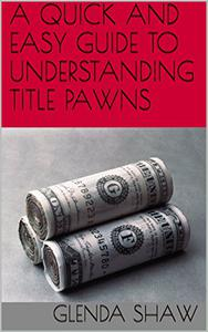 A QUICK AND EASY GUIDE TO UNDERSTANDING TITLE PAWNS