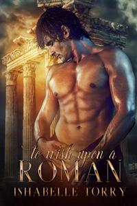 To Wish Upon a Roman: Paranormal Time Travel Romance