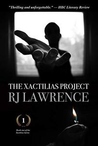 The Xactilias Project: A Thriller