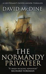 The Normandy Privateer: A thrilling naval adventure with Lieutenant Oliver Anson