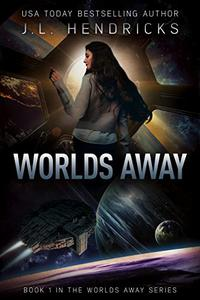 Worlds Away: A Sci-Fi Action/Adventure Space Opera