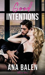 Good Intentions: Volume One