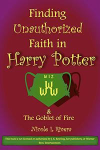 Finding Unauthorized Faith in Harry Potter & the Goblet of Fire