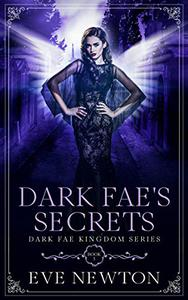 Dark Fae's Secrets: Dark Fae Kingdom, Book 3