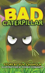 Bad Caterpillar