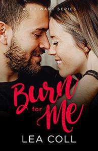 Burn for Me: An Enemies to Lovers Romance
