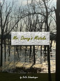Mr. Darcy's Mistake: A Variation on Pride and Prejudice