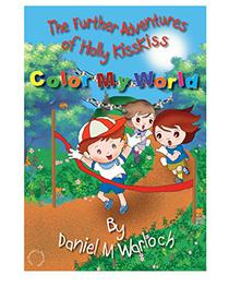 Color My World: The Further Adventures of Holly KissKIss