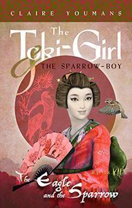 The Eagle and the Sparrow: The Toki-Girl and the Sparrow-Boy, Book 7
