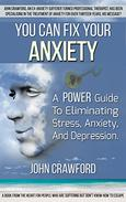 You Can Fix Your Anxiety: A Power Guide To Eliminating Stress, Anxiety, And Depression