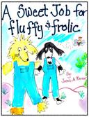 A Sweet Job for Fluffy and Frolic
