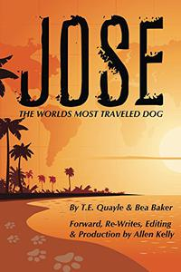 Jose: The Worlds Most Traveled Dog