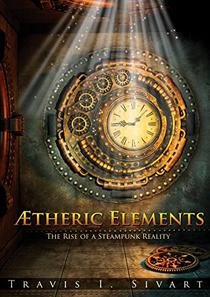 Aetheric Elements: The Rise of a Steampunk Reality