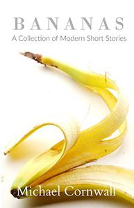 Bananas: A Collection of Modern Short Stories