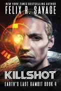 Killshot: A First Contact Technothriller