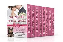 Wedding Pets & Kisses: A Boxed Set of Eight Sweet Romances