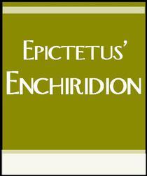 Epictetus' Enchiridion: Handbook of Stoic Life Principles